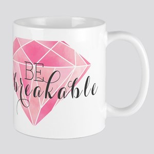 Be Unbreakable Mugs